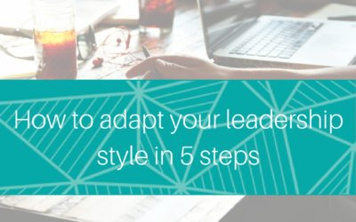 How to adapt your leadership style in 5 steps