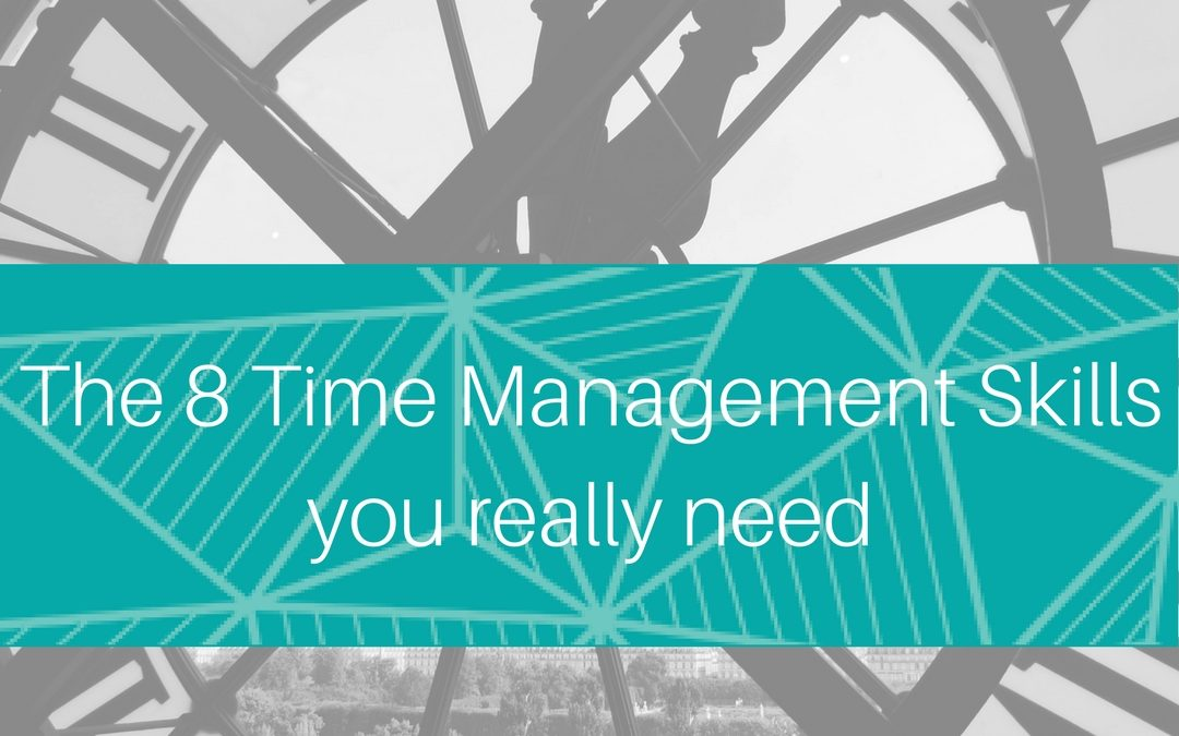 8 Time Management Skills You Really Need