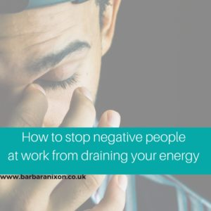 How to stop negative people draining your energy