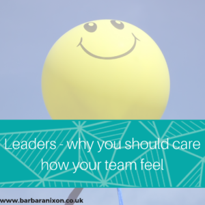 Leaders why you should care how your team feel