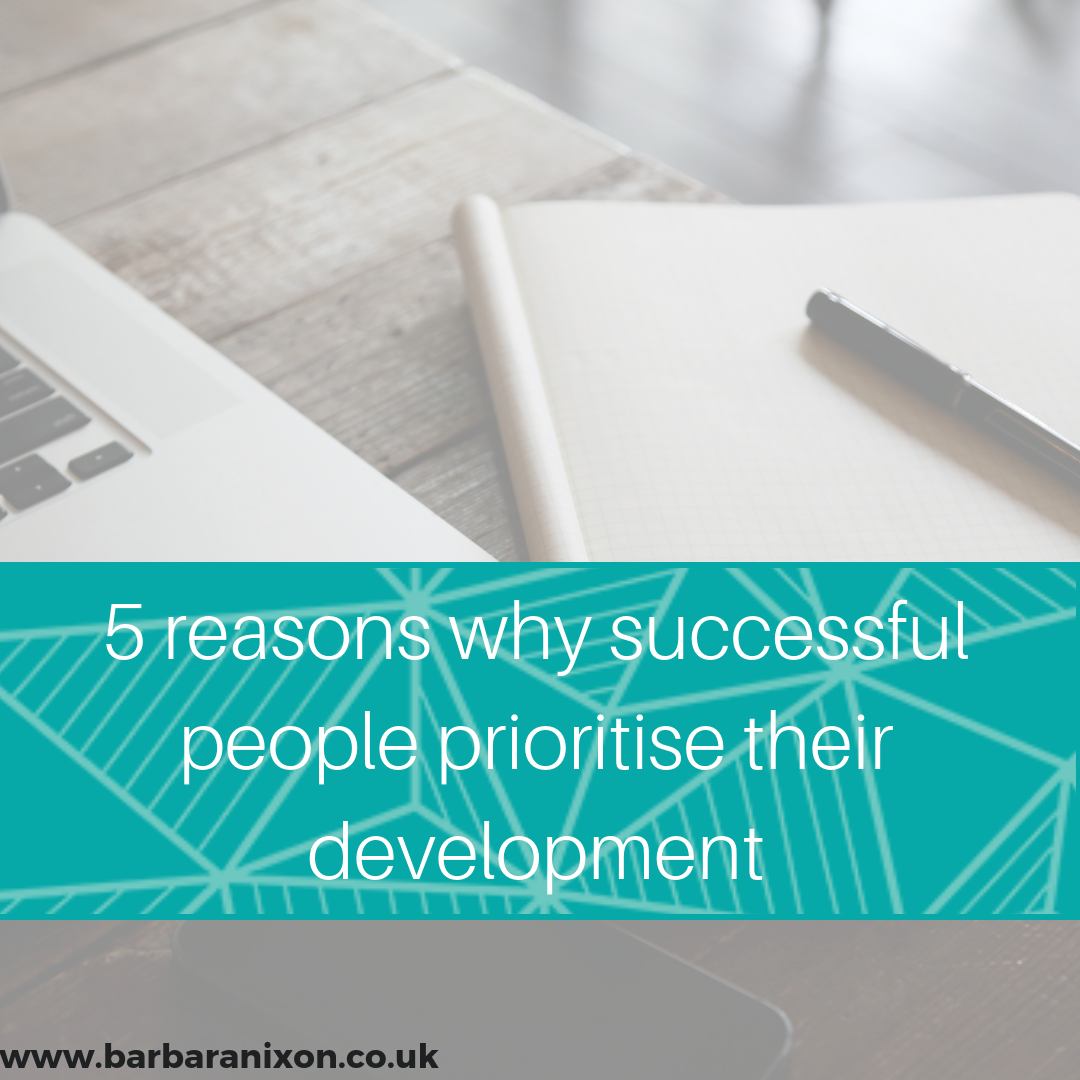 5 reasons why successful people prioritise their own development