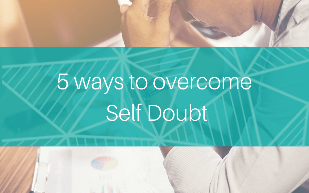 5 ways to overcome Self Doubt
