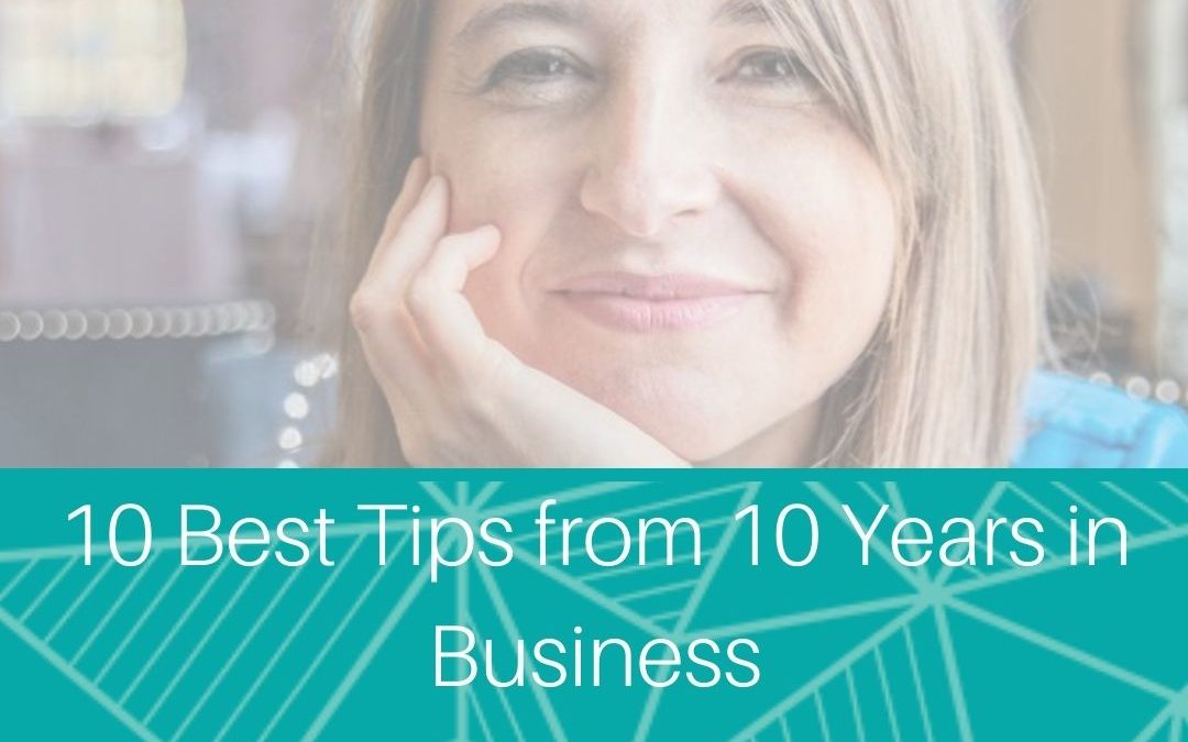 10 tips from 10 years in Business