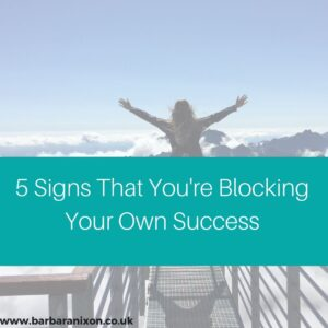 5 signs that you're blocking your own success