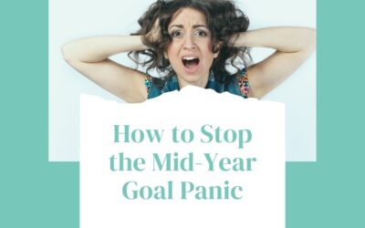 How to stop the mid-year goal panic